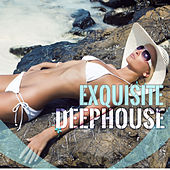Play & Download Exquisite Deephouse by Various Artists | Napster