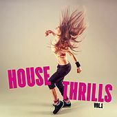 Play & Download House Thrills, Vol. 1 by Various Artists | Napster