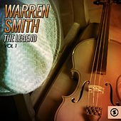 Play & Download The Legend, Vol. 1 by Warren Smith | Napster