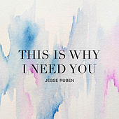 Play & Download This Is Why I Need You by Jesse Ruben | Napster