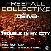 Play & Download Trouble In My City (Freefall Collective vs. D'Silva vs. MC Tenja) (feat. MC Tenja) by Freefall Collective | Napster