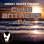 Play & Download Cheeky Tracks Club Anthems 4 - EP by Various Artists | Napster
