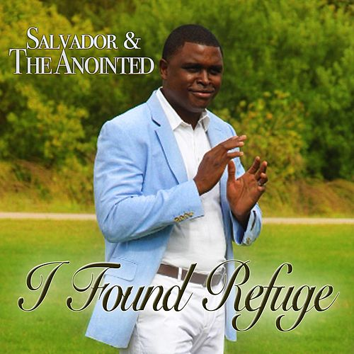 Play & Download I Found Refuge by Salvador | Napster