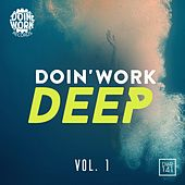 Play & Download DOIN' WORK Deep, Vol. 1 - EP by Various Artists | Napster
