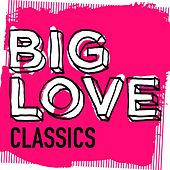 Play & Download Big Love Classics - EP by Various Artists | Napster