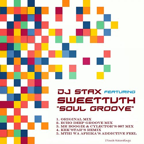 Play & Download Soul Groove by DJ Stax | Napster