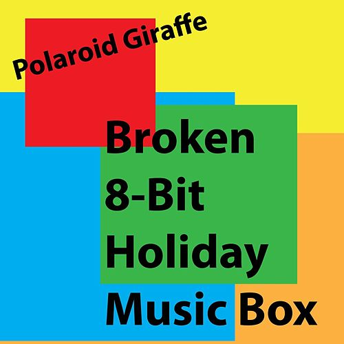 Broken 8-Bit Holiday Music Box by Polaroid Giraffe