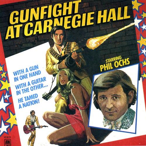 Gunfight At Carnegie Hall by Phil Ochs