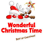Play & Download Wonderful Christmas Time - Best Of Christmas! by Christmas | Napster