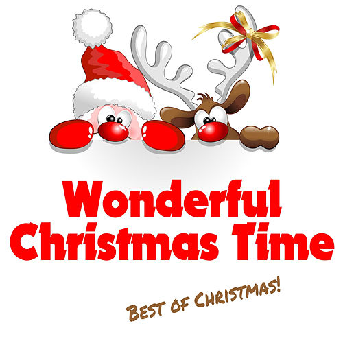 Wonderful Christmas Time - Best Of Christmas! by Christmas