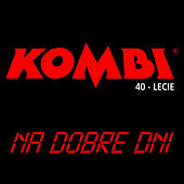 Play & Download Na Dobre Dni by Kombi | Napster
