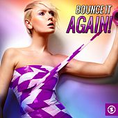 Play & Download Bounce It Again! by Various Artists | Napster