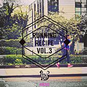 Play & Download Running Recipe, Vol. 3 by Various Artists | Napster