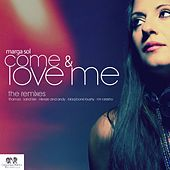 Play & Download Come & Love Me (The Remixes) by Marga Sol | Napster