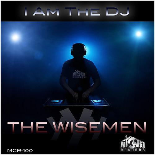 Play & Download I Am The DJ by Wisemen | Napster