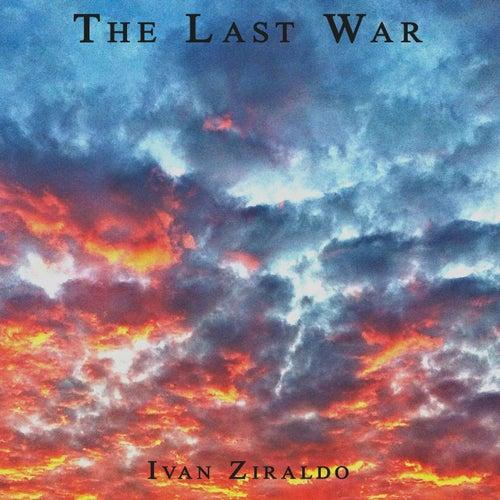 Play & Download The Last War by Ivan Ziraldo | Napster