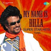Play & Download My Name Is Billa: Super Star Hits by Various Artists | Napster