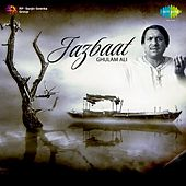 Jazbaat: Ghulam Ali by Various Artists