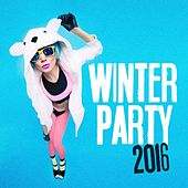 Play & Download Winter Party 2016 by Various Artists | Napster