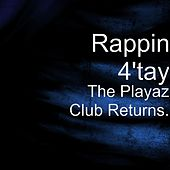 Play & Download The Playaz Club Returns. by Rappin' 4-Tay | Napster