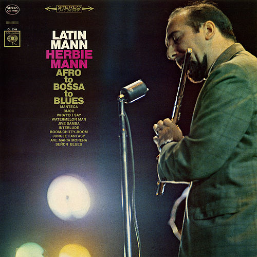 Play & Download Latin Mann: Afro to Bossa to Blues by Herbie Mann | Napster