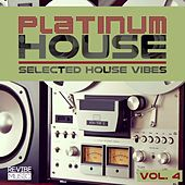 Platinum House Vol. 4 - Selected House Vibes by Various Artists