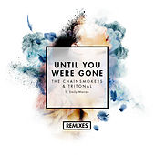 Play & Download Until You Were Gone (Remixes) (Remixes) by Tritonal | Napster