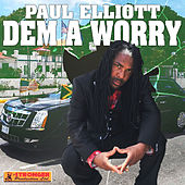 Play & Download Dem a Worry - Single by Paul Elliott | Napster