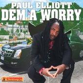 Dem a Worry - Single by Paul Elliott