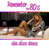 Play & Download Remember the 80's Viva Disco Dance by Various Artists | Napster