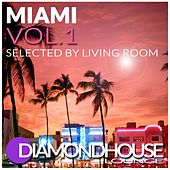 Diamondhouse Lounge: Miami, Vol. 1 (Selected by Living Room) by Various Artists
