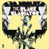 Play & Download The Black Gladiator by Bo Diddley | Napster