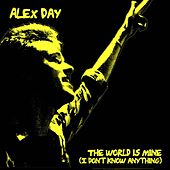 Play & Download The World Is Mine (I Don't Know Anything) by Alex Day | Napster