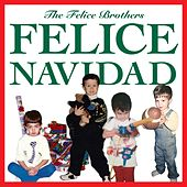 Play & Download Felice Navidad by The Felice Brothers | Napster