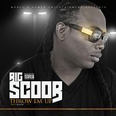 Play & Download Throw 'Em Up: The Singles by Big Scoob | Napster