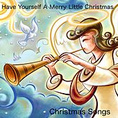 Play & Download Have Yourself a Merry Little Christmas by Christmas Songs | Napster