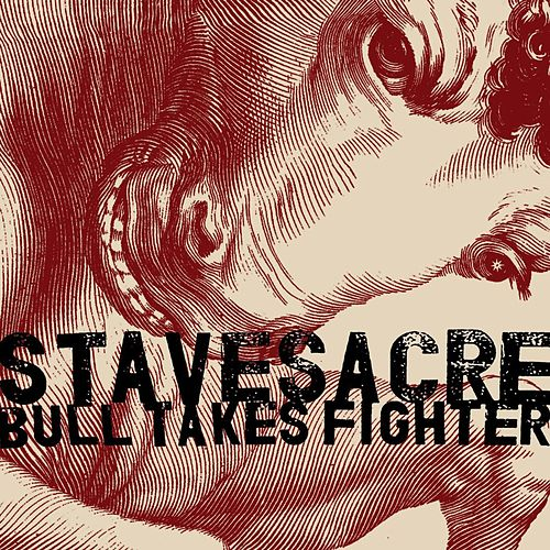 Play & Download Bull Takes Fighter by Stavesacre | Napster