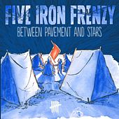 Play & Download Between Pavement and Stars by Five Iron Frenzy | Napster