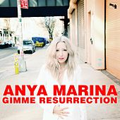 Play & Download Gimme Resurrection by Anya Marina | Napster