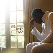 Play & Download Come to Pass by Alex Holt and Free Worship | Napster