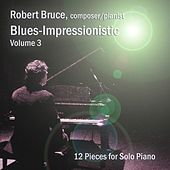 Play & Download Blues-Impressionistic, Vol. 3 by Robert Bruce | Napster