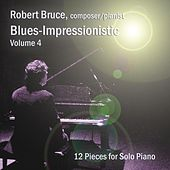 Play & Download Blues-Impressionistic, Vol. 4 by Robert Bruce | Napster