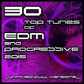 Play & Download 30 Top Tunes of EDM & Progressive 2015 - EP by Various Artists | Napster
