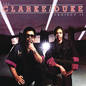 Play & Download The Clarke/Duke Project II by The Stanley Clarke - George Duke Band | Napster