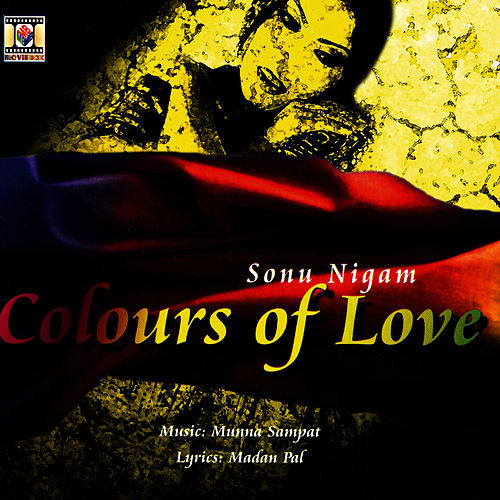 Play & Download Colors Of Love by Sonu Nigam | Napster