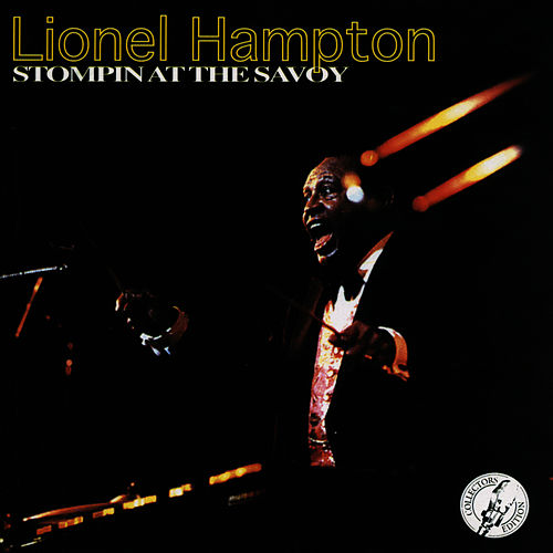 Play & Download Stompin' At The Savoy by Lionel Hampton | Napster