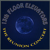 Play & Download The Reunion Concert by 13th Floor Elevators | Napster