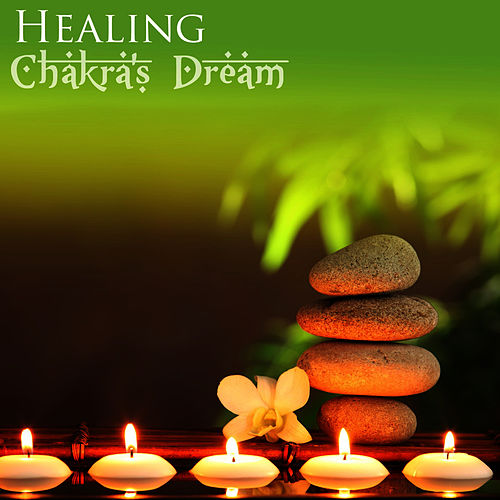 Play & Download Healing by Chakra's Dream | Napster