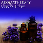 Play & Download Aromatherapy by Chakra's Dream | Napster