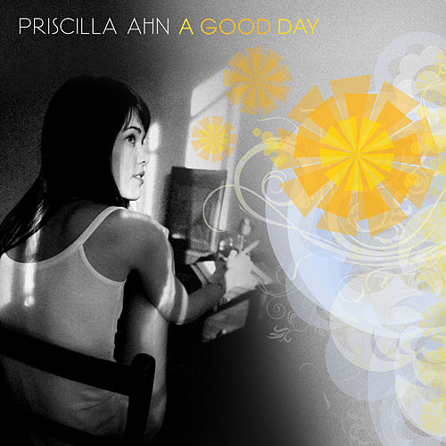 Play & Download A Good Day by Priscilla Ahn | Napster